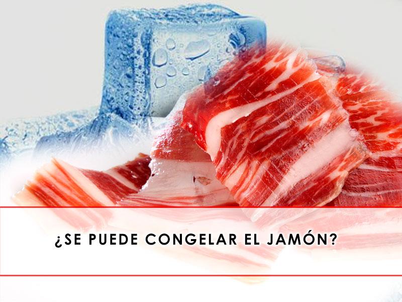 se puede congelar el jamón