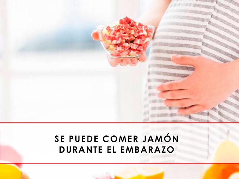 se puede comer jamón durante el embarazo