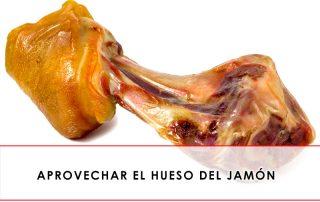 aprovechar el hueso del jamón