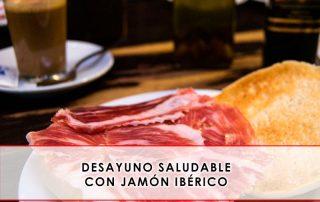 desayuno saludable con jamón ibérico