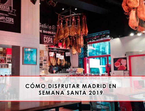 Disfrutar Madrid en Semana Santa 2019