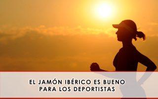 el jamón ibérico es bueno para los deportistas