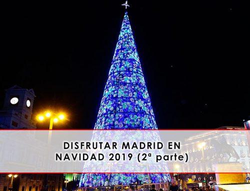 Madrid en Navidad 2019 (II parte)