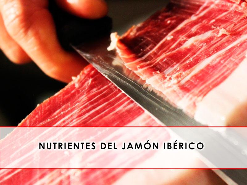 Nutrientes del jamón ibérico - Grupo Julián Becerro