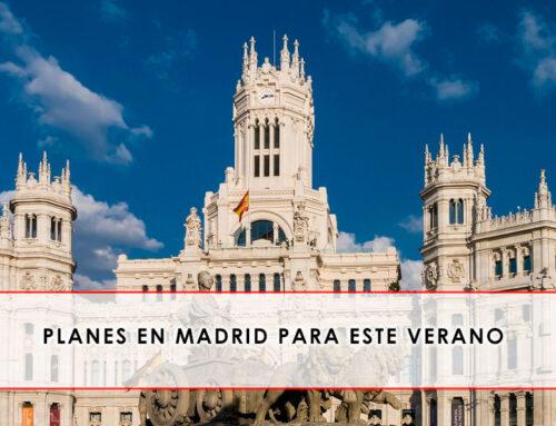 Planes en Madrid para este verano
