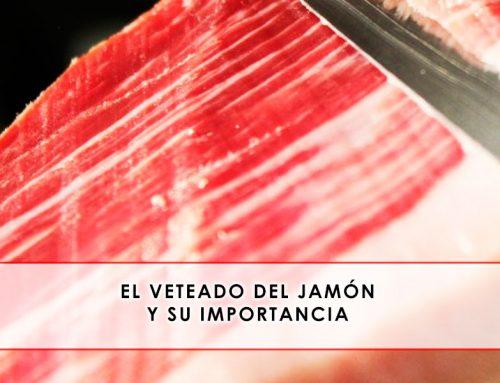 El veteado del jamón y su importancia